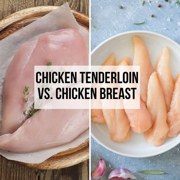 Chicken Tenderloin vs Breast: What's The Difference? (Nutrition, Side  Dishes)